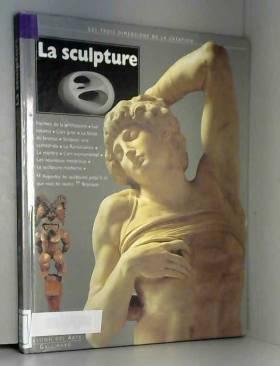 La sculpture : Les trois...