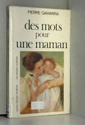 DES MOTS POUR UNE MAMAN