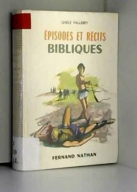 Vallerey Gisele - Episodes et récits bibliques