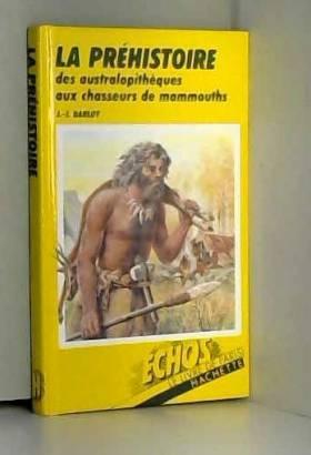 [Jan ... - La prehistoire des australopitheques aux chasseurs de mammouths