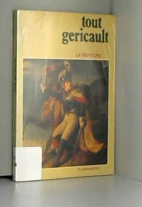 Philippe Grunchec - Tout Géricault (La Peinture)