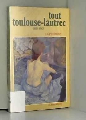 DORTU- MERIC - TOUT TOULOUSE LAUTREC 1891-1901