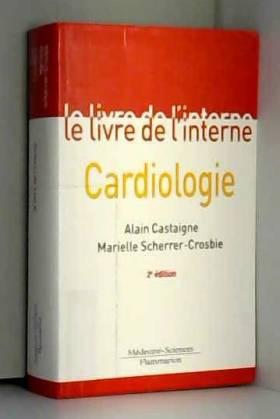 Alain Castaigne et Marielle Scherrer-Crosbie - Cardiologie