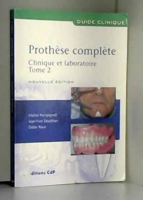 Michel Pompignoli, Jean-Yves Doukhan, Didier... - Prothèse complète : Tome 2, Clinique et laboratoire