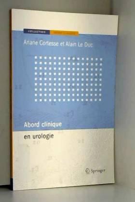 Alain Cortesse et Alain LeDuc - Abord Clinique en Urologie