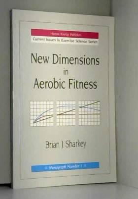 Brian J. Sharkey - New Dimensions in Aerobic Fitness