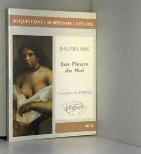 Baudelaire, Les Fleurs du...