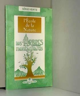 Nos arbres montagnards : à...