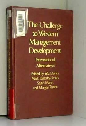 The Challenge to Western Management Development: International Alternatives