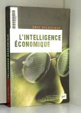 Eric Delbecque et Rémy Pautrat - L'intelligence économique : une nouvelle culture pour un nouveau monde