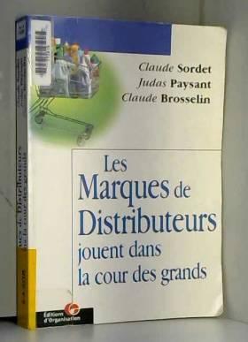 Claude Sordet et Judas Paysant - Les Marques de distributeurs jouent dans la cour des grands