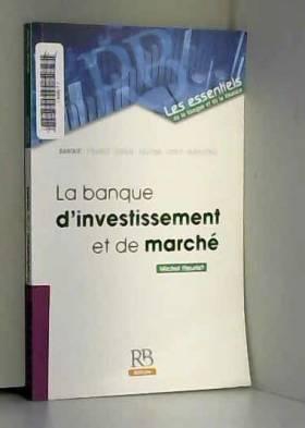 La banque d'investissement...