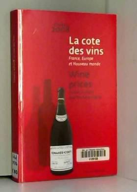 La cote des vins : France,...