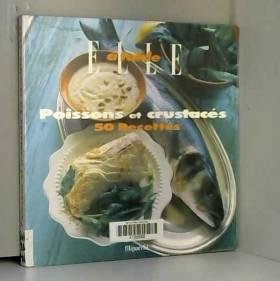 Collectif - Poissons et crustacés : 50 recettes