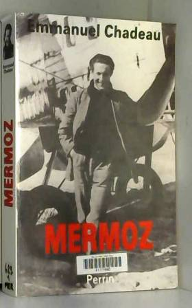 Emmanuel Chadeau - Mermoz