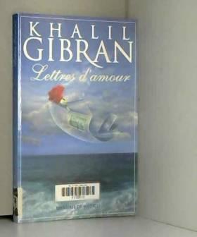 Lettres d'amour de Khalil...