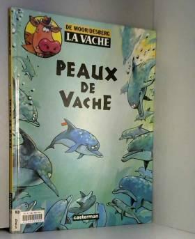 La Vache, tome 4 : Peau de...