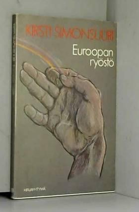 Kirsti Simonsuuri - Euroopan ryöstö (Finnish Edition)