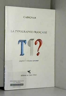 Maxime de Cadignan - La typographie française adaptée à l'ordinateur personnel