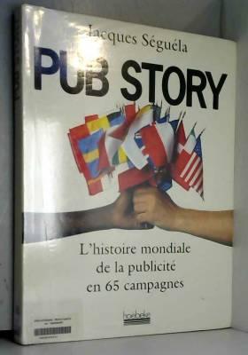 PUB STORY. L'histoire...