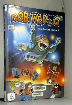 Rob, Web et C°, volume 3: A...