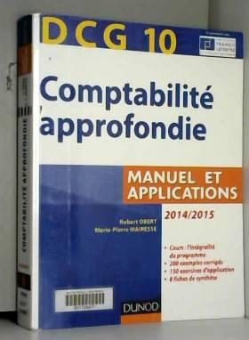 Robert Obert et Marie-Pierre Mairesse - DCG 10 - Comptabilité approfondie 2014/2015 - 5e édition - Manuel et applications