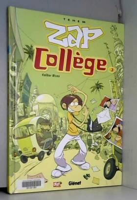 Zap collège, Tome 3 :...