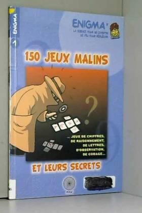 150 jeux malins et leurs...