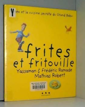 Frites et fritouilles