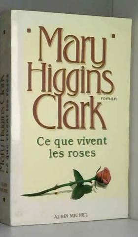 Ce que vivent les roses.