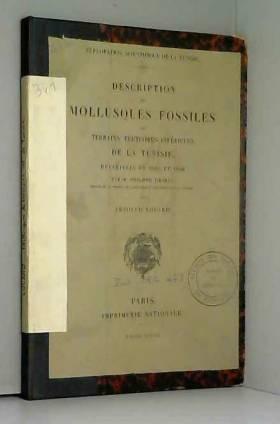 Philippe Thomas et Étienne Alexandre Arnould... - Description des mollusques fossiles des terrains tertiaires inférieurs de la Tunisie, recueillis...