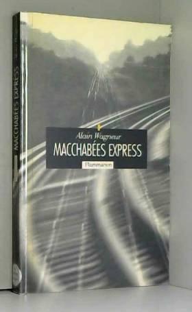Alain Wagneur - Macchabées express