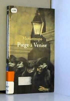 Metantropo - Piège à Venise