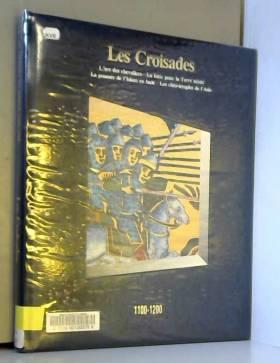 Les Croisades, 1100-1200