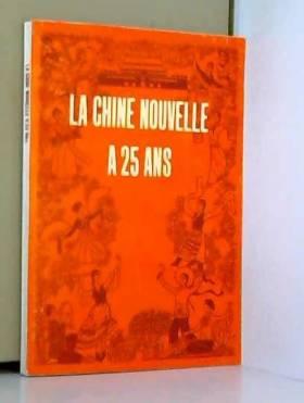 Chine La - CHINE (LA) NOUVELLE A 25 ANS