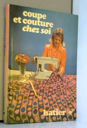 Coupe et couture chez soi :...