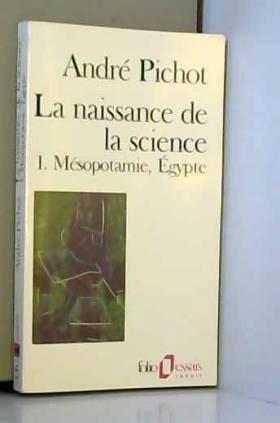 La Naissance de la science...