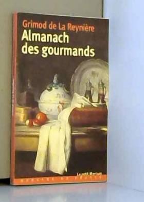 Almanach des gourmands:...