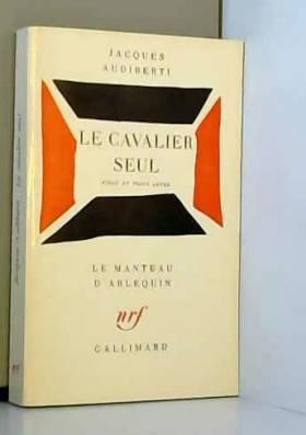 Le Cavalier seul - Pièce en...