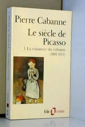 Le Siècle de Picasso, tome...