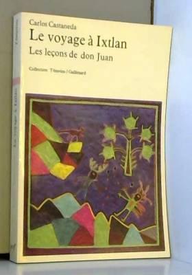 Le Voyage à Ixtlan: Les...