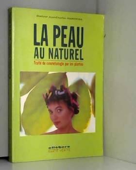 La peau au naturel : Traité...