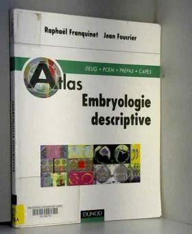 Raphaël Franquinet - Atlas embryologie descriptive