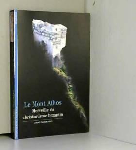 Le Mont Athos : Merveille...