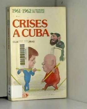 1961-1962, Crises à Cuba