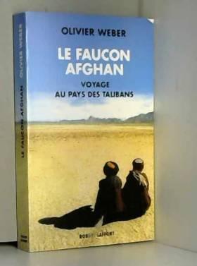 Le Faucon afghan : Un...