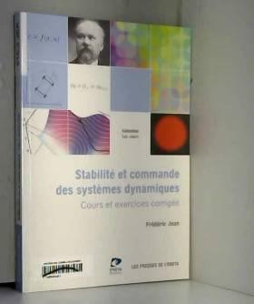 Frédéric Jean - Stabilité et commande des systèmes dynamiques : Cours et exercices corrigés