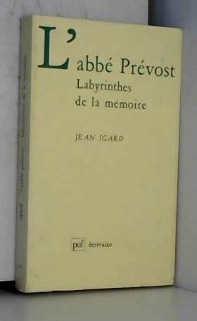 L'abbé Prévost :...