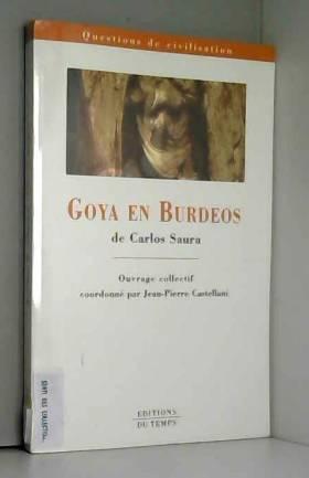 Goya en Burdeos de Carlos...