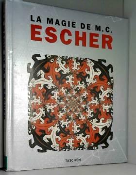 Escher, The Magic of M.C. -...